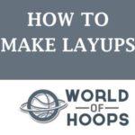 how to make layups